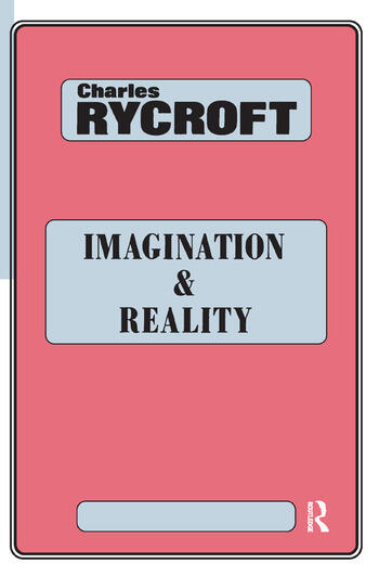 Imagination and Reality Psychoanalytical Essays 1951-1961 book cover