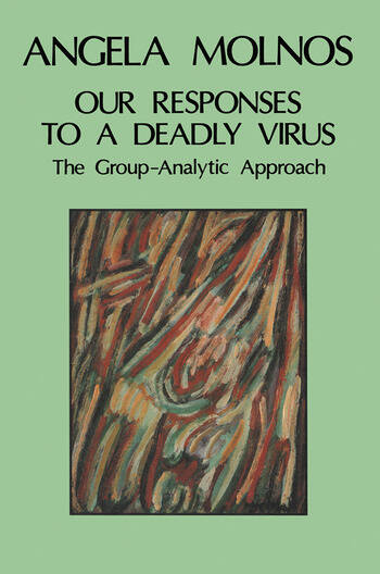 Our Responses to a Deadly Virus The Group-Analytic Approach book cover