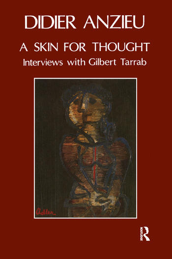 A Skin for Thought Interviews with Gilbert Tarrab on Psychology and Psychoanalysis book cover