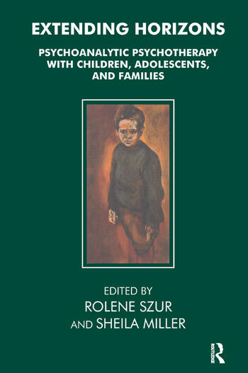 Extending Horizons Psychoanalytic Psychotherapy with Children, Adolescents and Families book cover