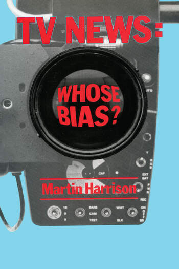 Television News Whose Bias? - A Casebook Analysis of Strikes, Television and Media Studies book cover