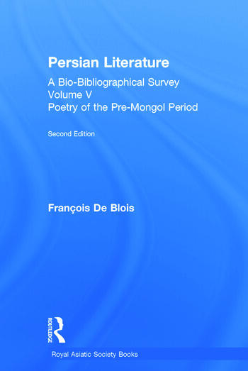 Persian Literature - A Bio-Bibliographical Survey Poetry of the Pre-Mongol Period (Volume V) book cover