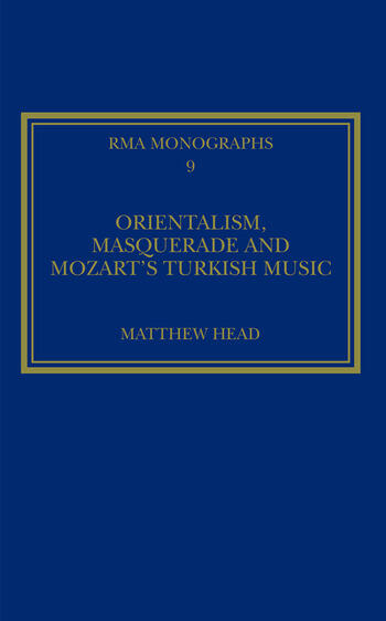 Orientalism, Masquerade and Mozart's Turkish Music book cover