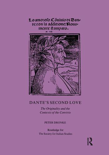 Dante's Second Love The Originality and the Contexts of the Convivio book cover