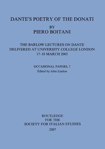 Dante's Poetry of Donati: The Barlow Lectures on Dante Delivered at University College London, 17-18 March 2005: No. 7 The Barlow Lectures on Dante Delivered at University College London, 17-18 March 2005 book cover