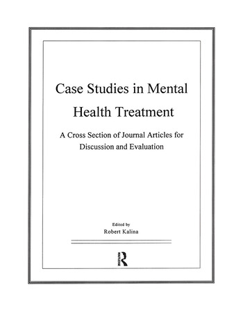 Case Studies in Mental Health Treatment A Cross Section of Journal Articles for Discussion & Evaluation book cover