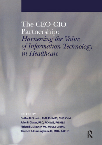The CEO-CIO Partnership Harnessing the Value of IT in Healthcare book cover