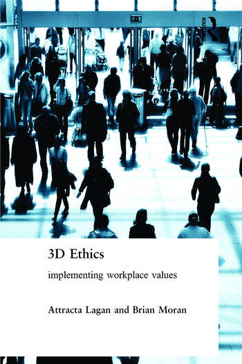 Three Dimensional Ethics Implementing Workplace Values book cover