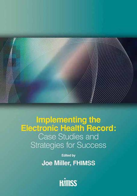 Implementing the Electronic Health Record Case Studies and Strategies for Success book cover