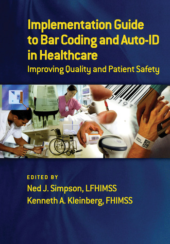 Implementation Guide to Bar Coding and Auto-ID in Healthcare Improving Quality and Patient Safety book cover