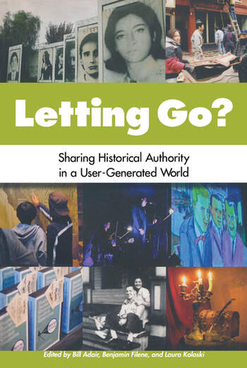 Letting Go? Sharing Historical Authority in a User-Generated World book cover