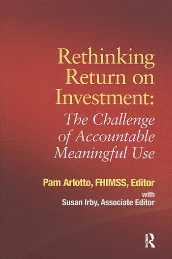 Rethinking Return on Investment The Challenge of Accountable Meaningful Use book cover