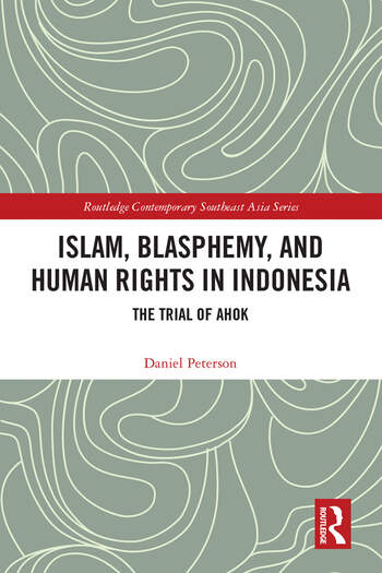 Islam, Blasphemy, and Human Rights in Indonesia The Trial of Ahok book cover