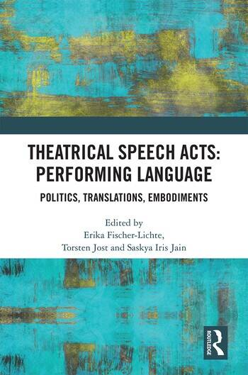 Theatrical Speech Acts: Performing Language Politics, Translations, Embodiments book cover