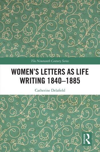 Women's Letters as Life Writing 1840–1885 book cover