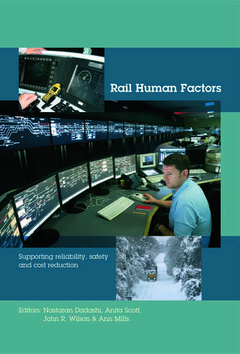 Rail Human Factors Supporting reliability, safety and cost reduction book cover