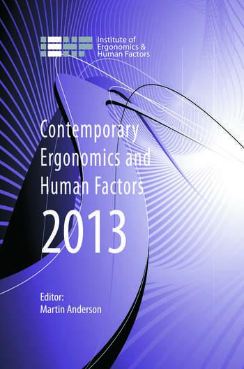 Contemporary Ergonomics and Human Factors 2013 Proceedings of the international conference on Ergonomics & Human Factors 2013, Cambridge, UK, 15-18 April 2013 book cover