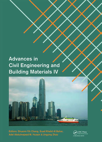 Advances in Civil Engineering and Building Materials IV Selected papers from the 2014 4th International Conference on Civil Engineering and Building Materials (CEBM 2014), 15-16 November 2014, Hong Kong book cover