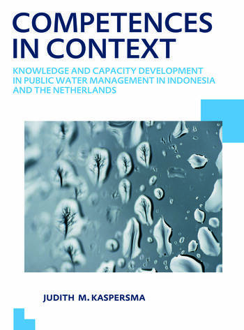Competences in context Knowledge and capacity development in public water management in Indonesia and The Netherlands; UNESCO-IHE PhD Thesis book cover
