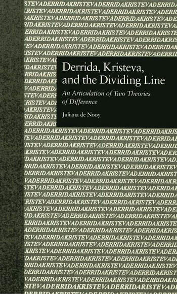 Derrida, Kristeva, and the Dividing Line An Articulation of Two Theories of Difference book cover