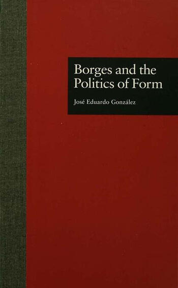 Borges and the Politics of Form book cover