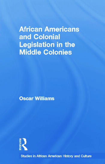 African Americans and Colonial Legislation in the Middle Colonies book cover