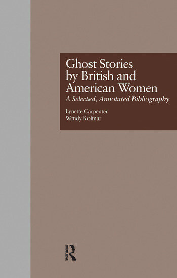 Ghost Stories by British and American Women A Selected, Annotated Bibliography book cover