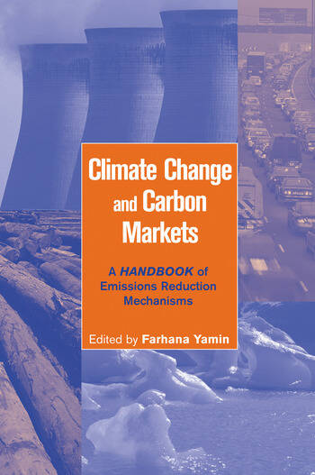 Climate Change and Carbon Markets A Handbook of Emissions Reduction Mechanisms book cover
