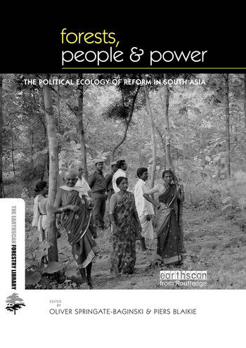 Forests People and Power The Political Ecology of Reform in South Asia book cover