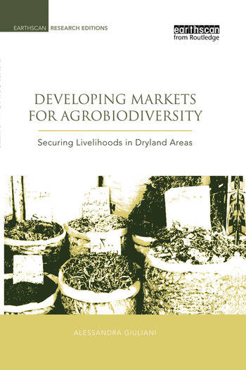 Developing Markets for Agrobiodiversity Securing Livelihoods in Dryland Areas book cover