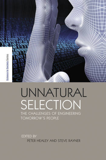 Unnatural Selection The Challenges of Engineering Tomorrow's People book cover