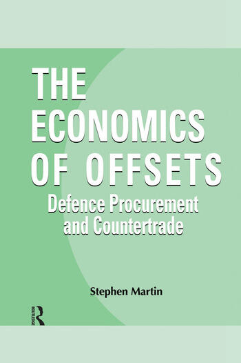 The Economics of Offsets Defence Procurement and Coutertrade book cover