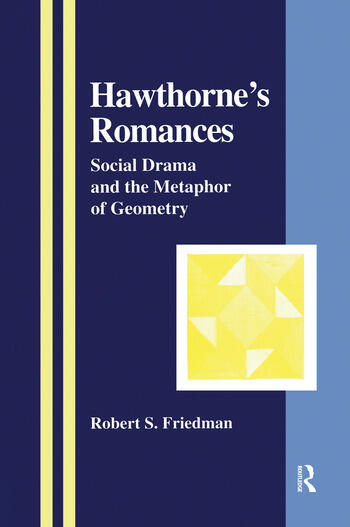 Hawthorne's Romances Social Drama and the Metaphor of Geometry book cover
