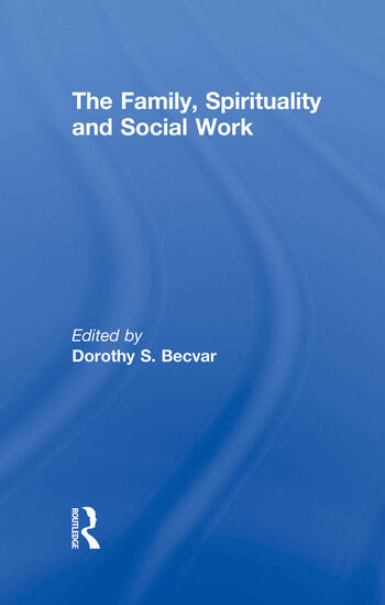 The Family, Spirituality, and Social Work book cover