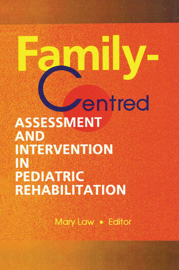 Family-Centred Assessment and Intervention in Pediatric Rehabilitation book cover