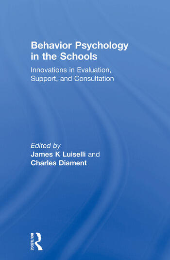 Behavior Psychology in the Schools Innovations in Evaluation, Support, and Consultation book cover