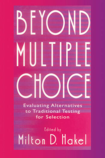 Beyond Multiple Choice Evaluating Alternatives To Traditional Testing for Selection book cover