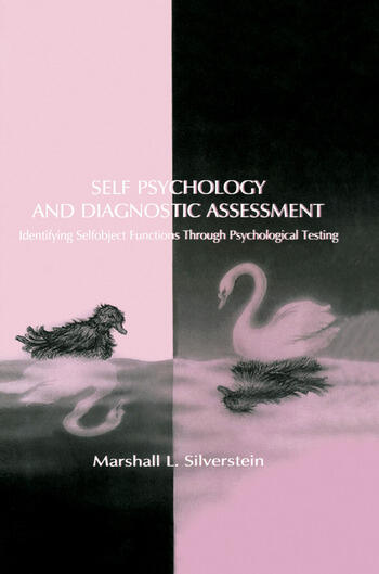 Self Psychology and Diagnostic Assessment Identifying Selfobject Functions Through Psychological Testing book cover