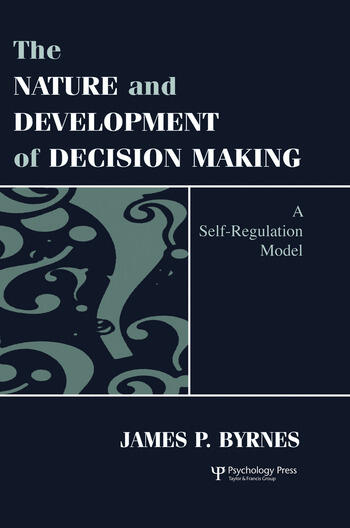 The Nature and Development of Decision-making A Self-regulation Model book cover