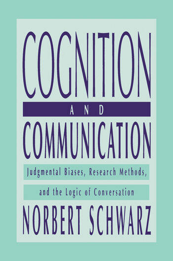 Cognition and Communication Judgmental Biases, Research Methods, and the Logic of Conversation book cover