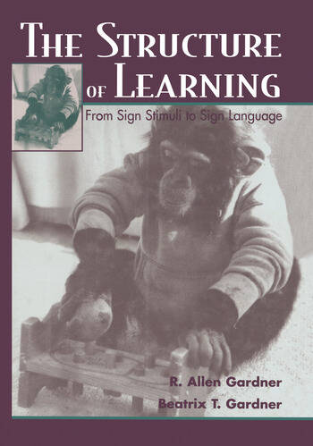 The Structure of Learning From Sign Stimuli To Sign Language book cover