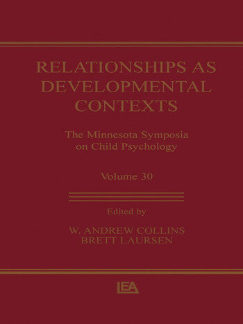 Relationships as Developmental Contexts The Minnesota Symposia on Child Psychology, Volume 30 book cover