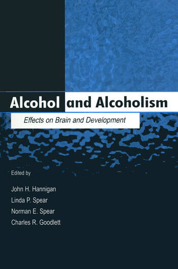 Alcohol and Alcoholism Effects on Brain and Development book cover