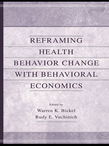 Reframing Health Behavior Change With Behavioral Economics book cover