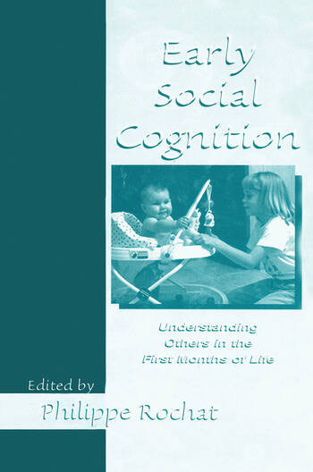 Early Social Cognition Understanding Others in the First Months of Life book cover