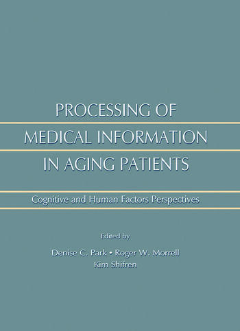 Processing of Medical information in Aging Patients Cognitive and Human Factors Perspectives book cover
