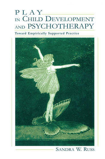 Play in Child Development and Psychotherapy Toward Empirically Supported Practice book cover