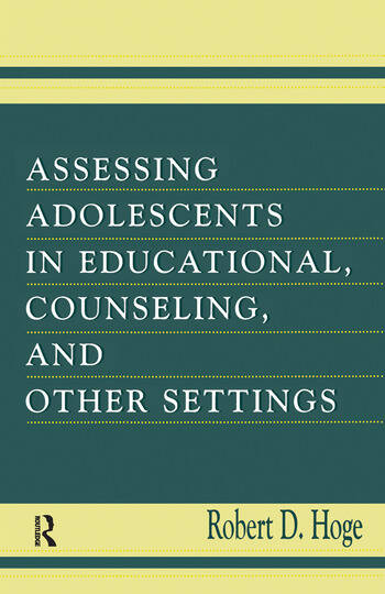 Assessing Adolescents in Educational, Counseling, and Other Settings book cover