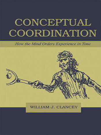 Conceptual Coordination How the Mind Orders Experience in Time book cover
