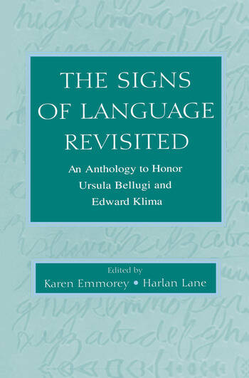 The Signs of Language Revisited An Anthology To Honor Ursula Bellugi and Edward Klima book cover